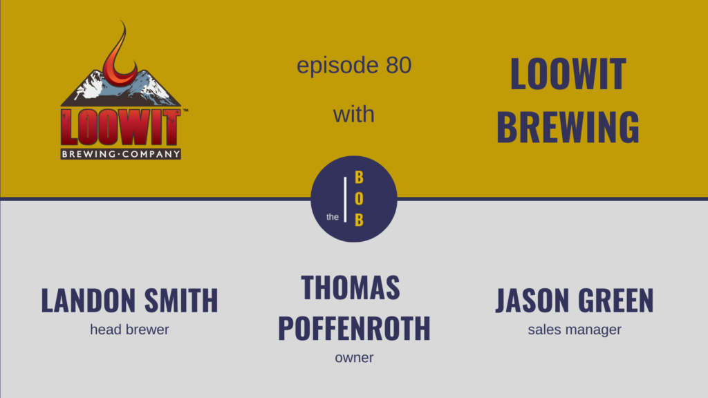 Business Over Beer Epiosde 80 with Loowit Brewing
